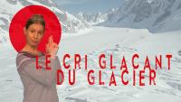 Zeste de science : Le cri glaçant du glacier
