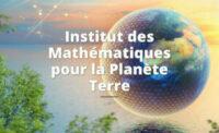 Création de l'Institut des Mathématiques pour la Planète Terre (IMPT)